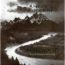 America's Wilderness: The Photographs of Ansel Adams With the Writings of John Muir by John Muir (1997-03-24)