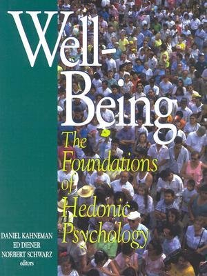 [(Well-Being: Foundations of Hedonic Psychology)] [Author: Daniel Kahneman] published on (June, 2003)