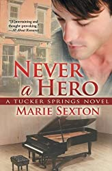 Never a Hero (A Tucker Springs Novel) by Marie Sexton (2013-02-20)