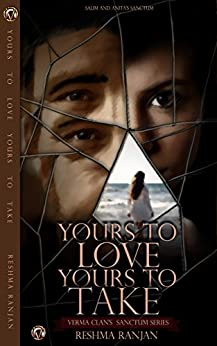 Yours To Love Yours To Take: Salim And Anita's Sanctum (Verma Clan's Sanctum Series Book 1) by [Ranjan, Reshma]