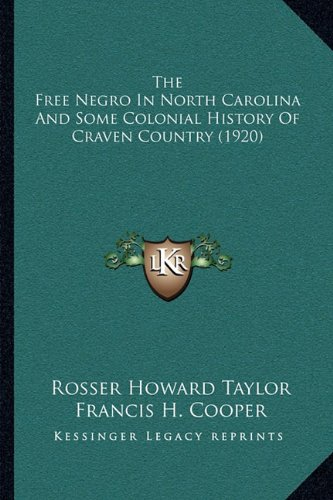 The Free Negro in North Carolina and Some Colonial History of Craven Country (1920)