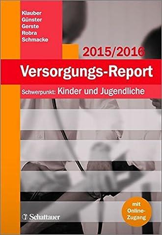 Versorgungs-Report 2015/2016: Schwerpunkt: Kinder und Jugendliche