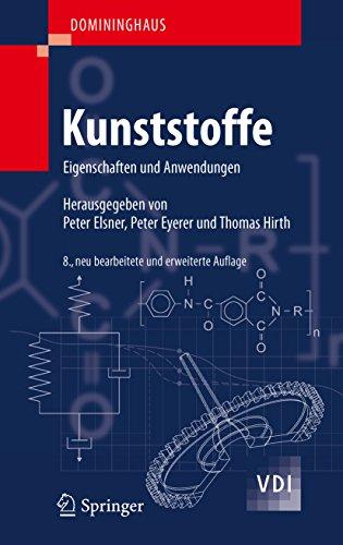 DOMININGHAUS - Kunststoffe: Eigenschaften und Anwendungen (VDI-Buch)