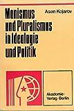 Monismus und Pluralismus in Ideologie und Politik. Aus dem Bulgarischen von Burkhard Böttger.