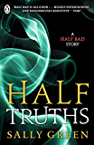 Half Truths: A Half Bad Story