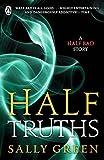 Half Truths: A Half Bad Story