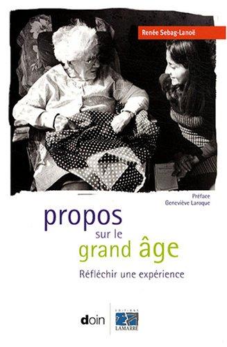 Propos sur le grand âge: Réfléchir une expérience