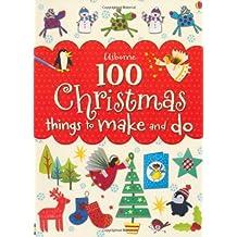 100 Christmas Things to Make and Do