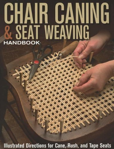 Chair Caning & Seat Weaving Handbook: Illustrated Directions for Cane, Rush, and Tape Seats by Skills Institute Press (2012-08-01)