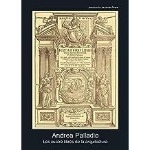 Los cuatro libros de arquitectura (Fuentes de arte)