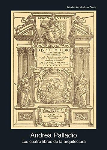 Los cuatro libros de arquitectura (Fuentes de arte) por Andrea Palladio