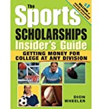 The Sports Scholarships Insider's Guide: Getting Money for College at Any Division (Book) - Common