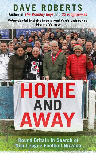 home-and-away-round-britain-in-search-of-non-league-football-nirvana