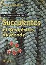 Connaissance des Succulentes et des Xérophytes du Monde par Bugaret