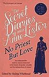 The Secret Diaries of Miss Anne Lister - Vol.2: No Priest But Love (Virago Modern Classics)