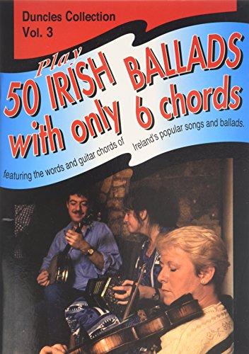 Play Fifty Irish Ballads With Only Six Chords: Volume Three: v. 3 (Play 50 Irish Ballads) por Music Sales Corporation