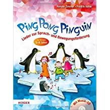 Ping Pong Pinguin: Lieder zur Sprach- und Bewegungsförderung für Kinder von 3 bis 6 Jahren
