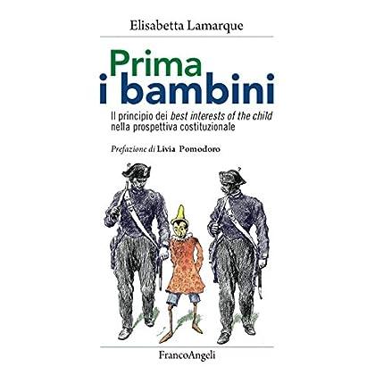 Prima I Bambini. Il Principio Dei Best Interests Of The Child Nella Prospettiva Costituzionale
