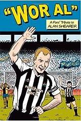 Wor Al: A Fans' Tribute to Alan Shearer Paperback