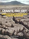 Granite and Grit: A Walker's Guide to the Geology of British Mountains