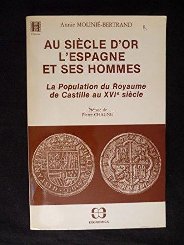 Au siècle d'Or, l'Espagne et ses hommes par Annie Molinie-Bertrand (Broché)