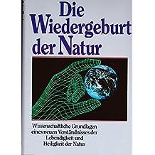 Wiedergeburt der Natur. (7345 534)