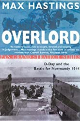 Overlord: D-Day and the Battle for Normandy, 1944 by Sir Max Hastings (1985-05-03)