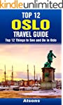 Top 12 Things to See and Do in Oslo -...