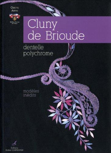 Cluny de Brioude : Dentelle polychrome par Odette Arpin