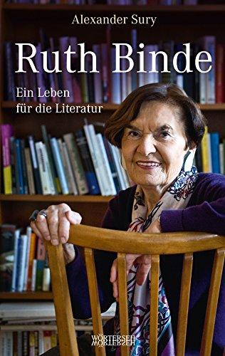 Buchseite und Rezensionen zu 'Ruth Binde: Ein Leben für die Literatur' von Alexander Sury