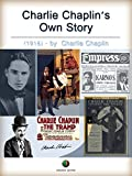 Charlie Chaplin's Own Story (History of Film)