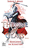 Throne of Glass 2 - Kriegerin im Schatten: Roman (German Edition)