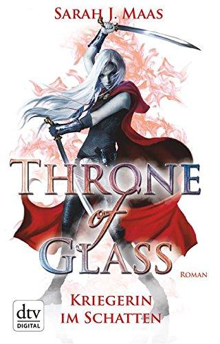Throne of Glass 2 - Kriegerin im Schatten: Roman von [Maas, Sarah]