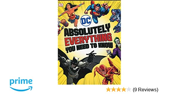 DC Comics Absolutely Everything You Need To Know Dk Dc