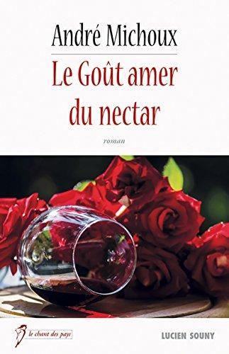 Le Goût amer du nectar: Un drame bouleversant (Le chant des pays)