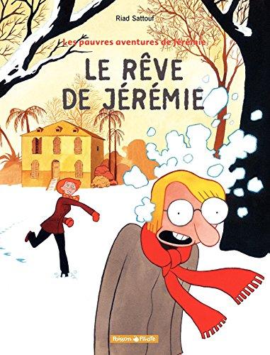 Les Pauv.avent.de Jérémie  - tome 3 – Le Rêve de Jérémie (Les Pauvres aventures de Jérémie) (French Edition)