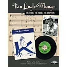 Van Lingle Mungo: The Man, The Song, The Players: Volume 22 (The SABR Digital Library)