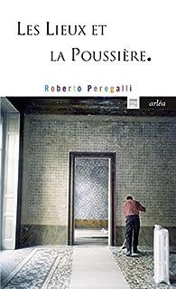 Les Lieux et la poussière par Roberto Peregalli