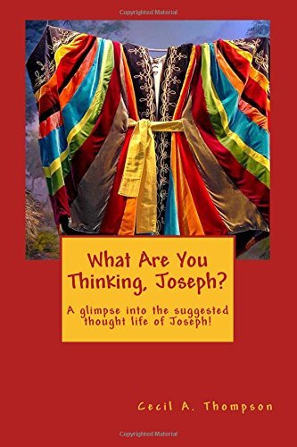 What Are You Thinking, Joseph? by Cecil A. Thompson (2016-06-30)