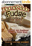 Homemade Fudge Recipes: 50 Easy Old Fashioned Delicious Fudge Ideas (English Edition)