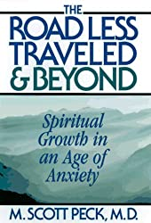 The Road Less Traveled And Beyond : Spiritual Growth In An Age Of Anxiety by M. Scott Peck (1997-01-02)
