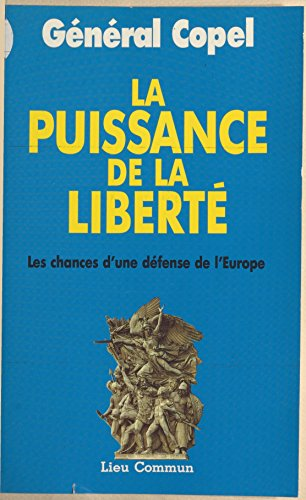 la-puissance-de-la-liberte-les-chances-dune-defense-de-leurope-documents-french-edition