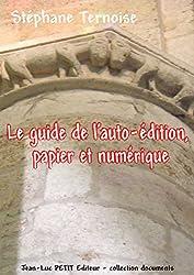Le guide de l'auto-édition, papier et numérique (Documents)