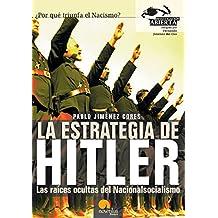 La estrategia de Hitler: Las raíces ocultas del Nacionalismo (Versión sin solapas) (Investigación Abierta)
