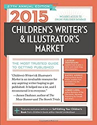 2015 Children's Writer's & Illustrator's Market: The Most Trusted Guide to Getting Published (Children's Writer's and Illustrator's Market)