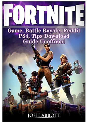 Fortnite Game, Battle Royale, Reddit, PS4, Tips, Download Guide Unofficial [Libro]