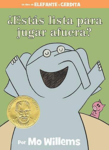 ¿estás Lista Para Jugar Afuera? (Elefante Y Cerdita / Elephant and Piggie) por Mo Willems