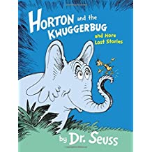 Horton and the Kwuggerbug and More Lost Stories (Dr Seuss) by Dr. Seuss (2016-02-25)
