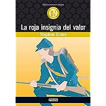 La Roja Insignia del Valor (Biblioteca universal. Clásicos en versión integra)