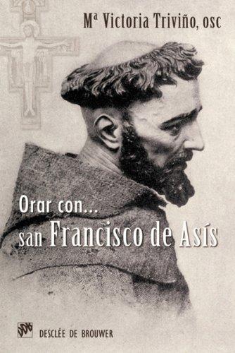 Orar con San Francisco de Asís (Hablar con Jesús) por Mº Victoria Triviño Monrabal